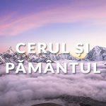 26 mai – Cerul si Pamantul