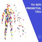 Tu esti proiectul Tau